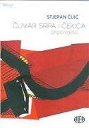ČUVAR SRPA I ČEKIĆA - Pripovijesti - stjepan čuić