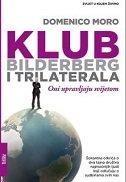 KLUB BILDERBERG I TRILATERALA - Oni upravljaju svijetom - domenico moro