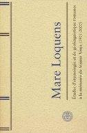 MARE LOQUENS - Etudes d'etymologie et de geolinguistique romanes a la memoire de Vojmir Vinja (1921-2007) - nikola (ur.) vuletić, jose enrique (ur.) gargallo gil