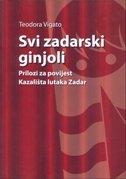 SVI ZADARSKI GINJOLI - Prilozi za povijest Kazališta lutaka Zadar - teodora vigato