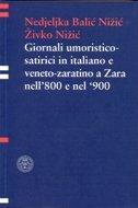 GIORNALI UMORISTICO-SATIRICI IN ITALIANO E VENETO-ZARATINO A ZARA NELL'800 E NEL'900 - nedjeljka balić nižić, živko nižić