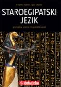 STAROEGIPATSKI JEZIK - GRAMATIKA, PISMO I LINGVISTIČKI UVOD - igor uranić, kristina šekrst