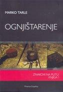 OGNJIŠTARENJE - Znakovi na putu (knjiga 1) - marko tarle