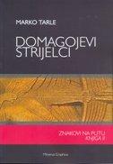 DOMAGOJEVI STRIJELCI - Znakovi na putu (knjiga 2) - marko tarle