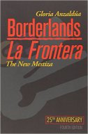 BORDERLANDS / LA FRONTERA - THE NEW MESTIZA - gloria anzaldua