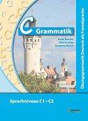 C-Grammatik - Übungsgrammatik Deutsch als Fremdsprache, Sprachniveau C1/C2 - anne buscha, szilvia szita, susanne raven