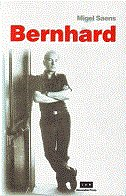 BERNHARD - Biografija Tomasa Bernharda - miguel saenz