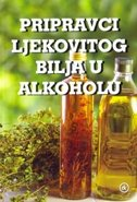 PRIPRAVCI LJEKOVITOG BILJA U ALKOHOLU - irena biličić