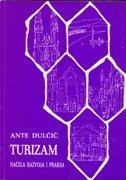 TURIZAM - Načela razvoja i praksa - ante dulčić