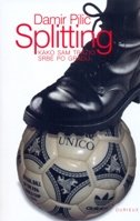SPLITTING - Kako sam tražio Srbe po gradu - damir pilić