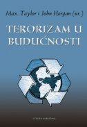 TERORIZAM U BUDUĆNOSTI - max (ur.) taylor, john (ur.) horgan