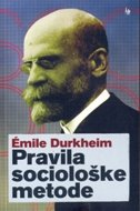 PRAVILA SOCIOLOŠKE METODE - emile durkheim