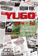 YUGO - Uspon i pad najgoreg automobila u istoriji - jason vuic