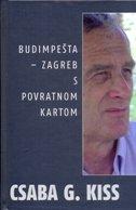 BUDIMPEŠTA - ZAGREB S POVRATNOM KARTOM - csaba g. kiss