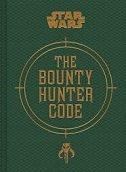 BOUNTY HUNTER CODE - FROM THE FILES OF BOBA FETT (Star Wars)
