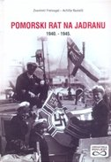 POMORSKI RAT NA JADRANU 1940.-1945. - zvonimir freivogel, achille rastelli