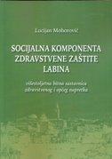 SOCIJALNA KOMPONENTA ZDRAVSTVENE ZAŠTITE LABINA - Višestoljetna bitna sastavnica zdravstvenog i općeg napretka - lucijan mohorović