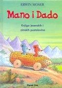 MANO I DADO - Knjiga jesenskih i zimskih pustolovina - erwin moser