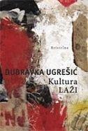 KULTURA LAŽI (na slovenskom jeziku) - dubravka ugrešić