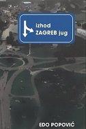 IZHOD ZAGREB JUG - edo popović