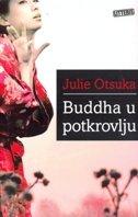 BUDDHA U POTKROVLJU - julie otsuka