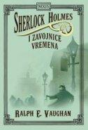 SHERLOCK HOLMES I ZAVOJNICE VREMENA - ralph e. vaughan
