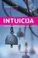 INTUICIJA - Vodič za razvoj vašeg šestog čula - sonia choquette