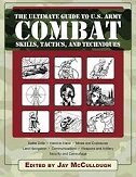 ULTIMATE GUIDE TO US ARMY COMBAT SKILLS, TACTICS AND TECHNIQUES - jay mccullough