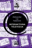 INTERAKTIVNA TELEVIZIJA - aleksandar-luis todorović