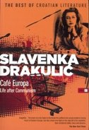 CAFE EUROPA - LIFE AFTER COMMUNISM (english) - slavenka drakulić
