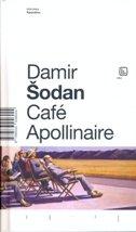 CAFE APOLLINAIRE - damir šodan