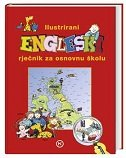 ILUSTRIRANI ENGLESKI RJEČNIK ZA OSNOVNU ŠKOLU - aleksandra stella (ur.) škec