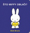 ŠTO MIFFY OBLAČI? - dick bruna