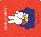 GDJE JE MIFFY? - dick bruna