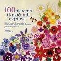 100 PLETENIH I KUKIČANIH CVJETOVA - lesley stanfield