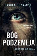 BOG PODZEMLJA - ursula poznanski
