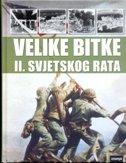VELIKE BITKE II. SVJETSKOG RATA - grupa autora