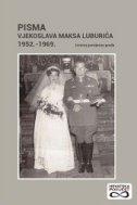 PISMA VJEKOSLAVA MAKSA LUBURIĆA 1952. - 1969. - Izvorna povijesna građa - vjekoslav luburić