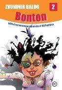 BONTON - Knjiga druga - Kako da ne postanem klipan/ica u 100 lekcija - zvonimir balog