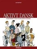 AKTIVT DANSK - EN BEGYNDERBOG I DANSK FOR UDENLANDSKE STUDERENDE - lise bostrup