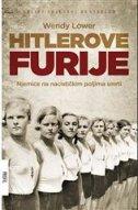 HITLEROVE FURIJE - Njemice na nacističkim poljima smrti - wendy lower