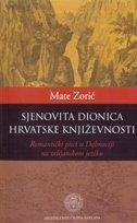 SJENOVITA DIONICA HRVATSKE KNJIŽEVNOSTI - Romantički pisci u Dalmaciji na talijanskom jeziku - mate zorić
