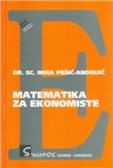 MATEMATIKA ZA EKONOMISTE - mira pešić andrijić
