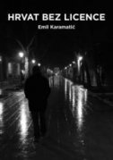 HRVAT BEZ LICENCE - emil karamatić