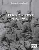 BITKA ZA TRST 1945. - 1954. - bojan dimitrijević