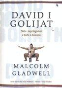 DAVID I GOLIJAT - Slabi i neprilagođeni u borbi s divovima - malcolm gladwell