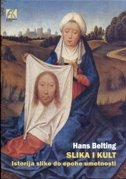 SLIKA I KULT - Istorija slike do epohe umetnosti - hans belting