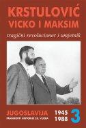 KRSTULOVIĆ VICKO I MAKSIM - tragični revolucioner i umjetnik - vladimir krstulović
