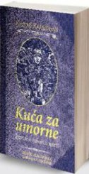 KUĆA ZA UMORNE - dževad karahasan