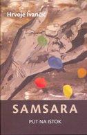 SAMSARA-PUT NA ISTOK - hrvoje ivančić